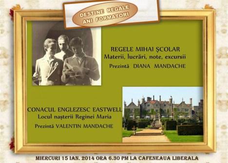 Conferinta: REGELE MIHAI SCOLAR. CONACUL ENGLEZESC EASTWELL. Ianuarie 2014