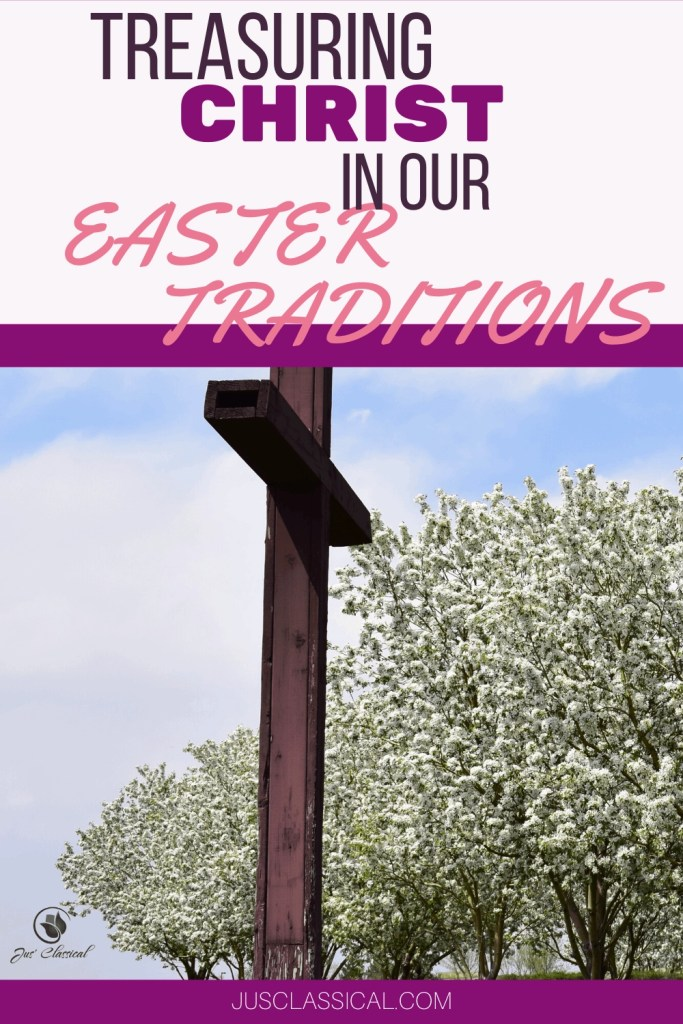 Treasuring Christ in our Easter Traditions pinterest