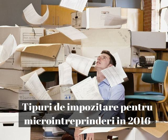 Tipuri de impozitare pentru microintreprinderi in 2016