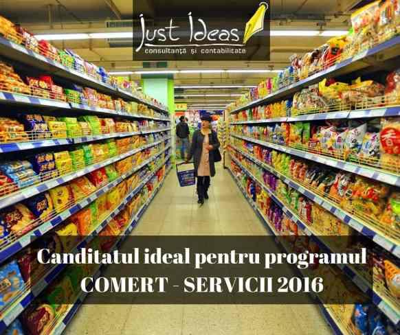 Canditatul ideal pentru programul COMERT - SERVICII 2016