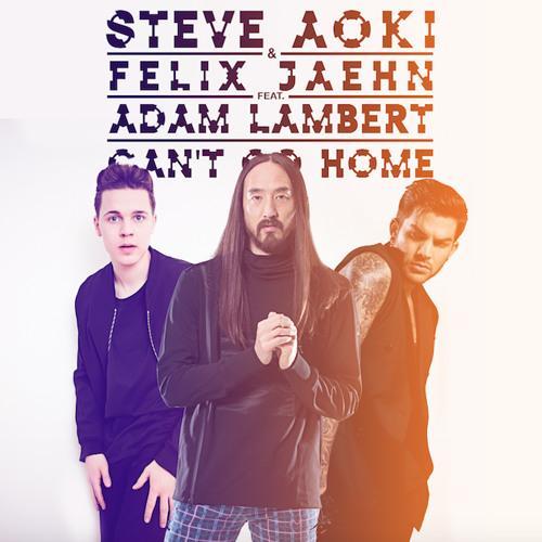 Steve Aoki feat. Felix Jaehn & Adam Lambert - Can't Go Home JustMusic.frjpg