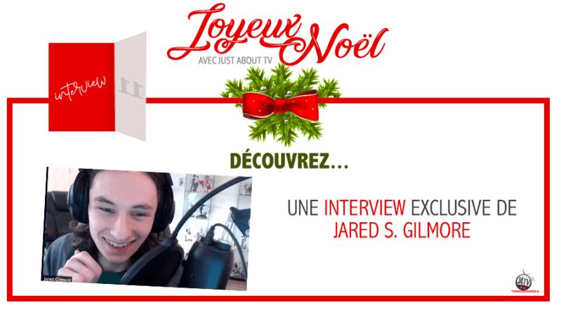[Calendrier de l'avent - Jour 11] Interview de Jared S. Gilmore lors de The Happy Ending Online de People Convention