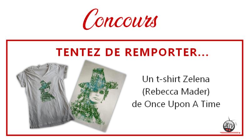 Once Upon A Time : un t-shirt Rebecca Mader (Zelena) à gagner !