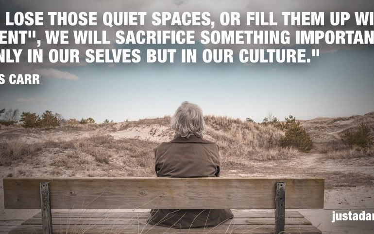 sacrificing quiet places quote nicholas carr