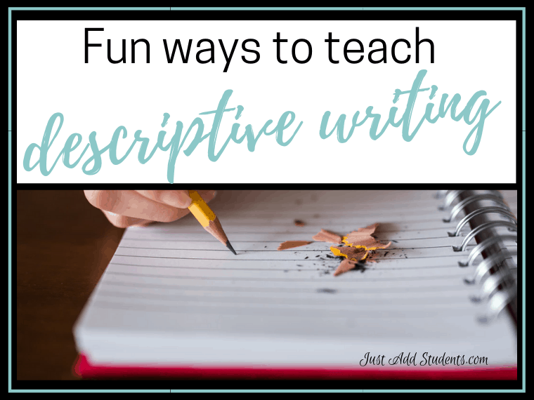 Five Ways to Practice Descriptive Writing - Just Add Students
