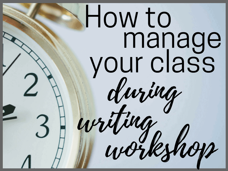 How to manage your class during writing workshop