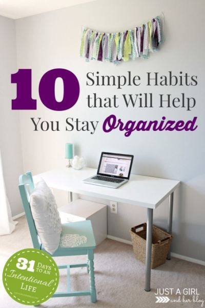 10 Simple Habits that Will Help You Stay Organized | JustAGirlAndHerBlog.com