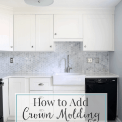 Kitchen Cabinet Crown Molding Tile For Countertops How To Add Cabinets Just A Girl And Her Blog