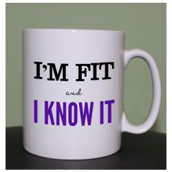 running mugs I'm fit and I know it