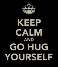 keep-calm-and-go-hug-yourself