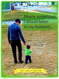 listen to my husband