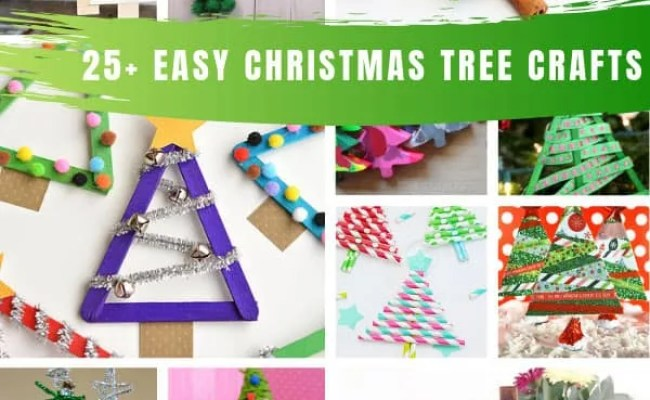25 Easy Christmas Tree Crafts For Kids That Make