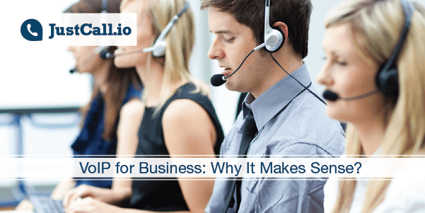 VoIP for Business: Why It Makes Sense?