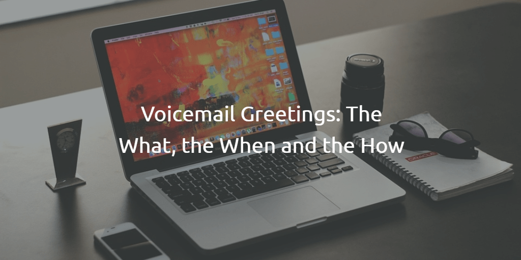 Voicemail greetings for business communication