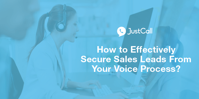 How to Effectively Secure Sales Leads From Your Voice Process?