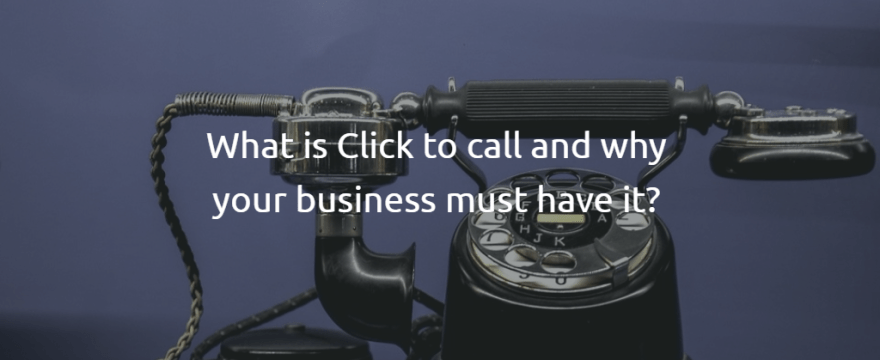 What is a Click to call button and why your business must have it?