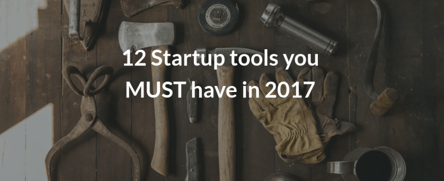 12 Useful Tools for Early Stage Startups