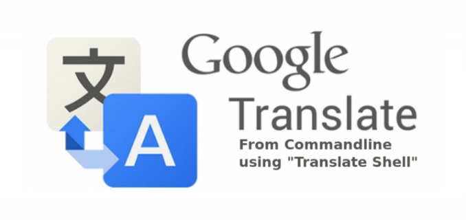 Linux中使用命令行进行谷歌翻译, How To Use Google Translate From Commandline In Linux