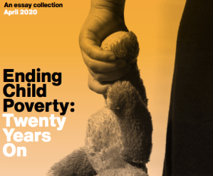 Ending child poverty: 20 years on