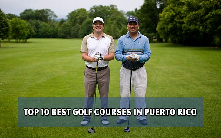 Top 10 Best Golf Courses In Puerto Rico