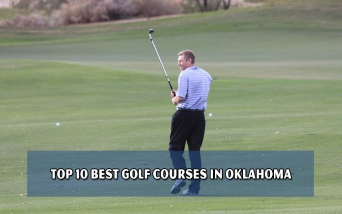 Top 10 best golf courses in Oklahoma