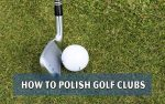 How to Polish Golf Clubs