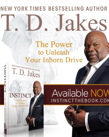 "Smart People: T.D. Jakes and ""Instinct: The Power to Unleash Your Inborn Drive"""