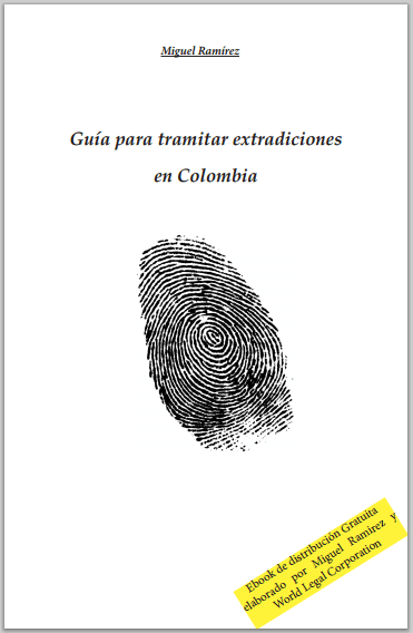 portada-ebook-guia-tramitar-extradiciones-colombia-legal-corporation-miguel-ramirez-abogado-penalista