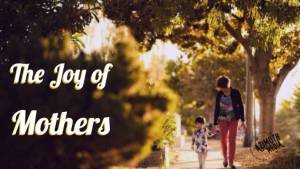 The Joy of Mothers