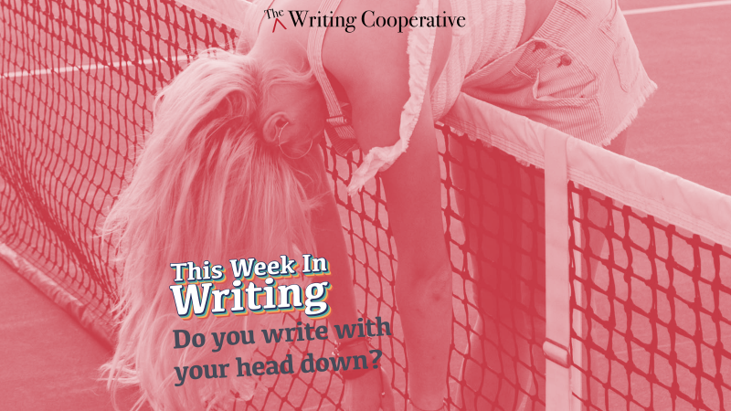 Do You Write With Your Head Down?