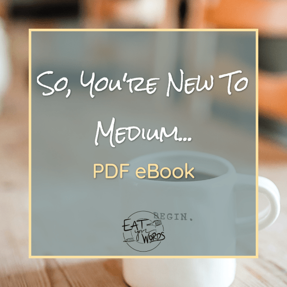 So, You're New to Medium...