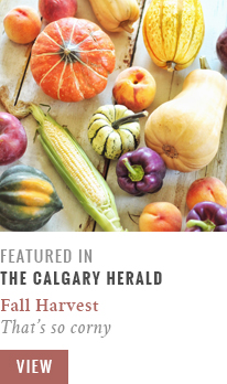 Feature // Fall Harvest | That's so corny | Calgary Herald Gastropost // JustineCelina.com