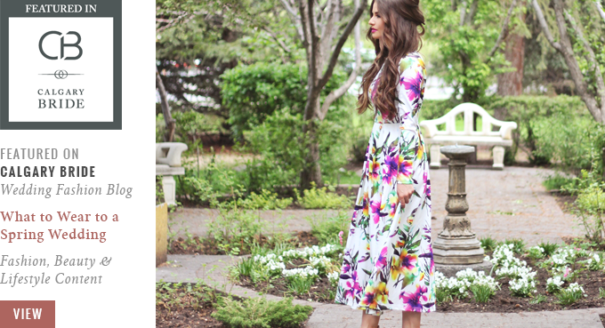 JustineCelina featured on The Calgary Bride // What to Wear to a Spring Wedding