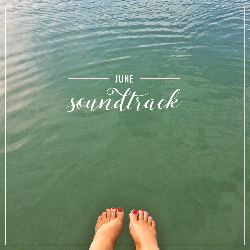 June 2015 Soundtrack // JustineCelina.com