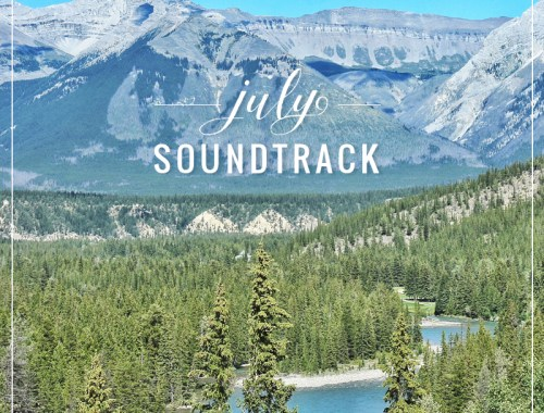 July Soundtrack // JustineCelina.com