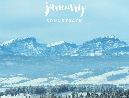 January 2016 Soundtrack // JustineCelina.com