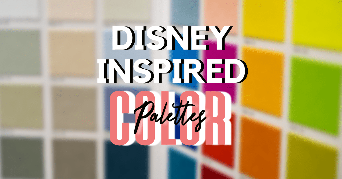 6 DISNET INSPIRED COLOR PALETTES FOR CONTENT CREATION