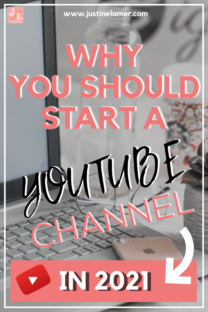 WHY SHOULD YOU START A YOUTUBE CHANNEL IN 2021