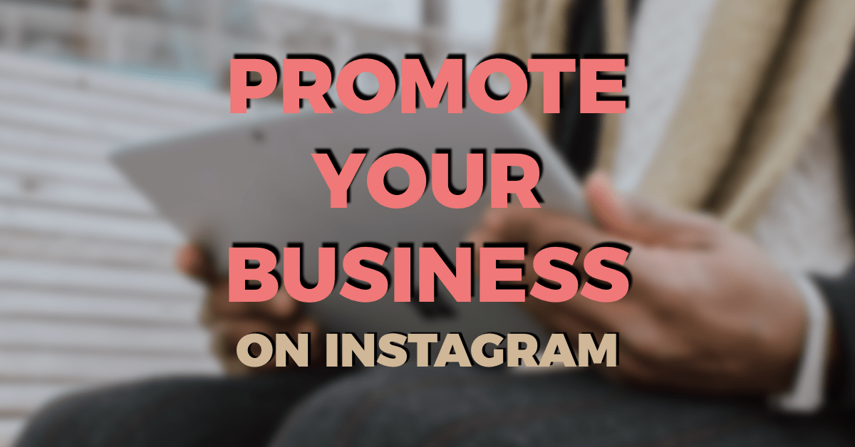 5 ways to promote your business on Instagram