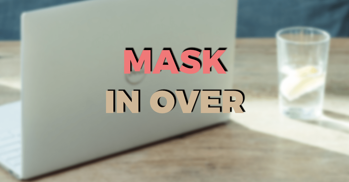 How to use mask in the over app