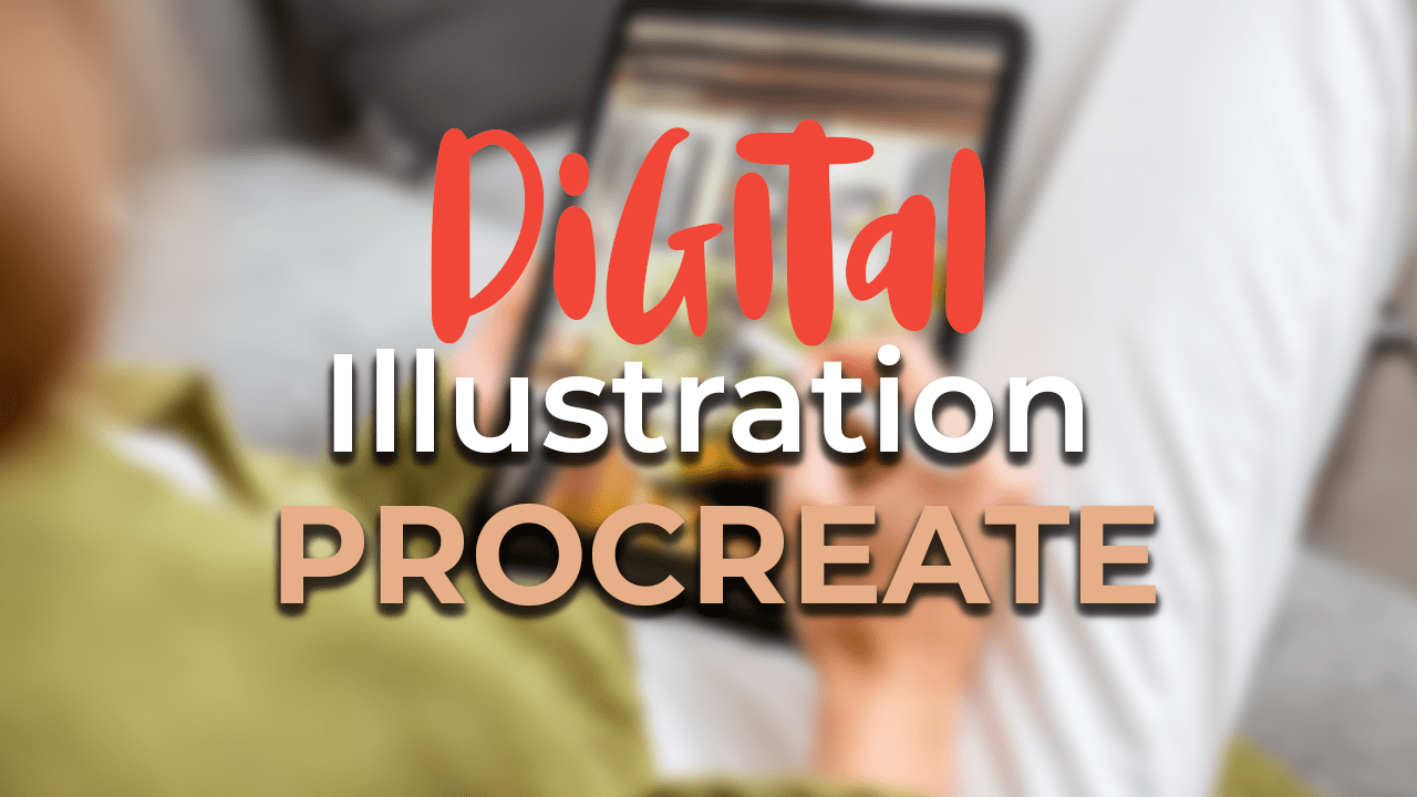 HOW TO MAKE A DIGITAL ILLUSTRATION IN PROCREATE