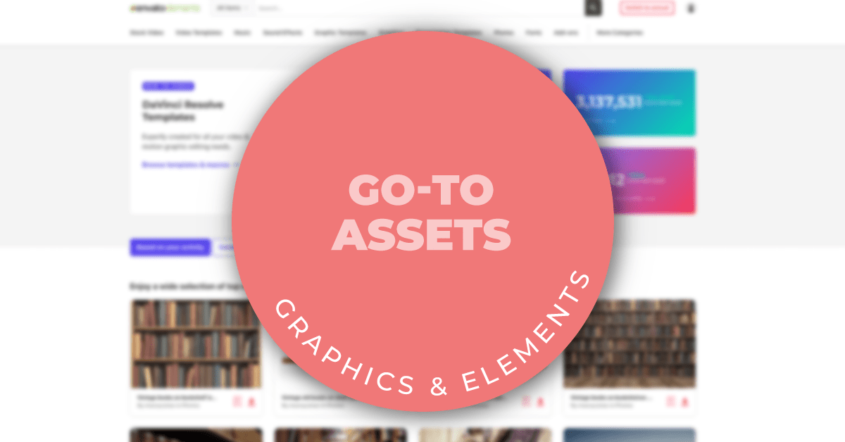 my go-to assets graphics and elements
