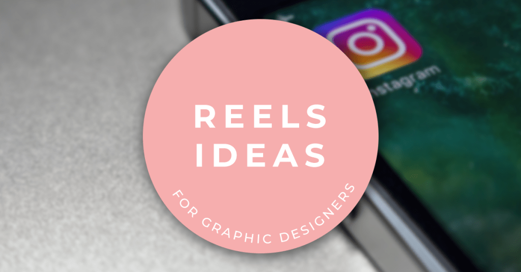 8 Instagram Reels ideas for Graphic designers