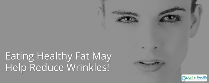 Eating Healthy Fat May Reduce Wrinkles