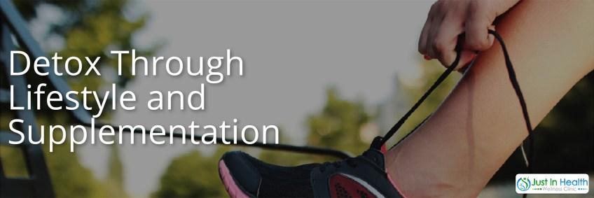 Detox Through Lifestyle and Supplementation