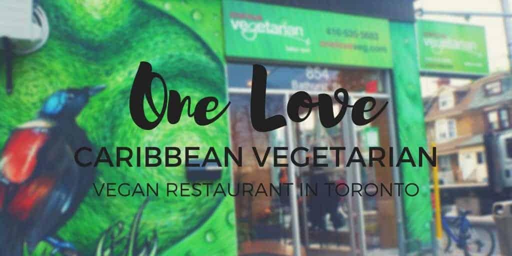 One Love Vegetarian Restaurant Toronto
