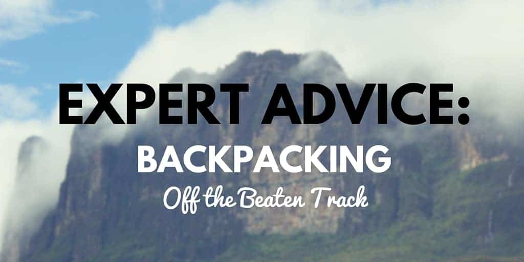 Expert Advice: Backpacking Off the Beaten Track