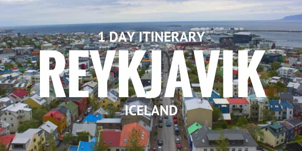 Reykjavik One Day Itinerary – Iceland