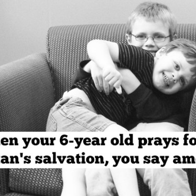 When your 6-year old prays for Satan's salvation, you say amen.