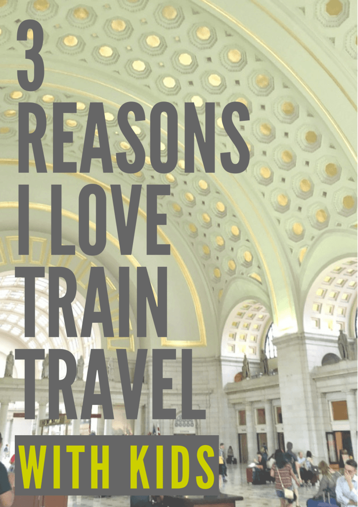 3 reasons train travel with kids is a great idea for a fun family getaway! Train travel means your vacation starts the moment you take your seat. Love it!